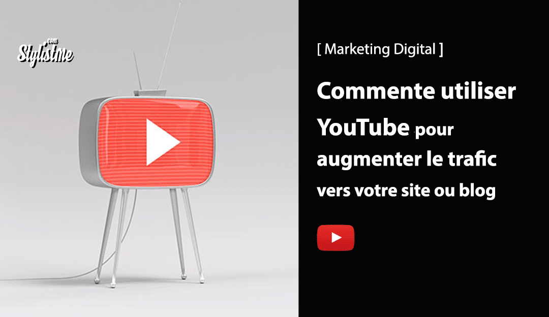 Comment utiliser YouTube augmenter trafic site ou blog