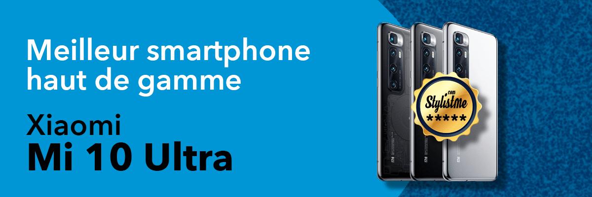 Meilleur smartphone Xiaomi Mi 10 Ultra