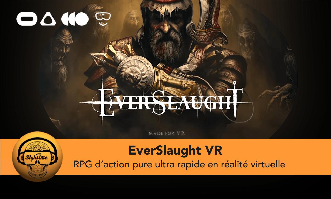 EverSlaught VR test avis
