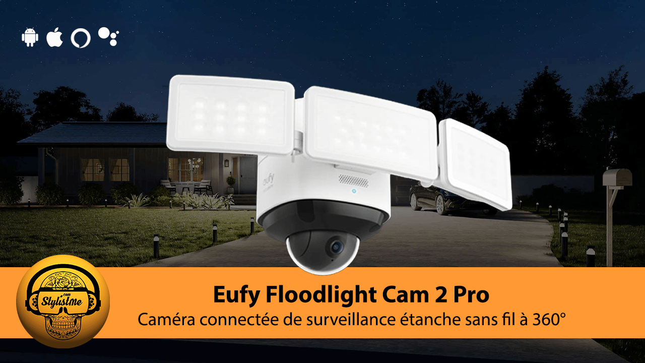 Eufy Floodlight Cam 2 Pro test avis