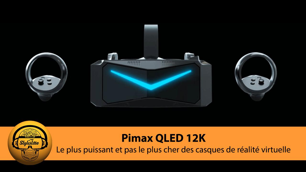 Pimax QLED 12K Reality test avis