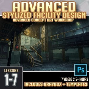 Advanced Stylized Facility Concept Art Workshop By  Trent Kaniuga