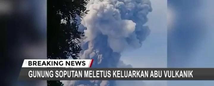 BREAKING NEWS : Pagi ini, Gunung Soputan di Minahasa Meletus