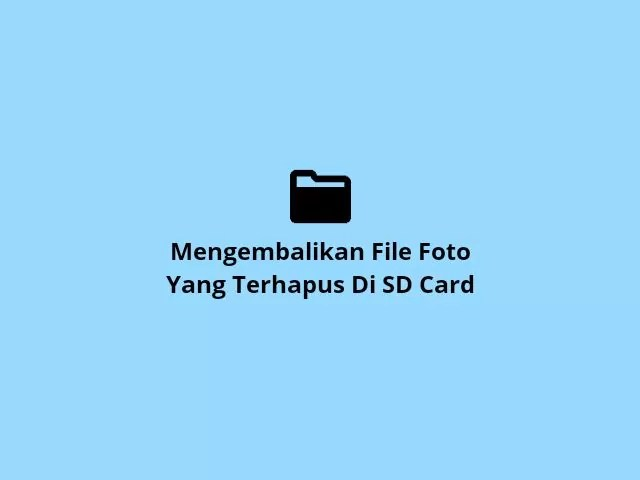 Mengrmbalikan Foto Sd Card