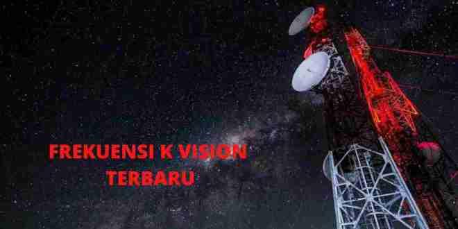 Frekeunsi K Vision terbaru