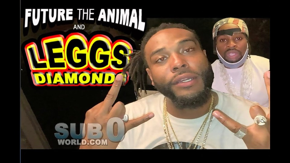 LEGGS DIAMONDS and FUTURE THE ANIMAL!