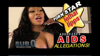 Porn Star LETHAL LIPPS ADDRESS ALL!