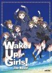 【Wake Up, Girls!】劇場版&TVアニメ全12話一挙放送が本日実施!!