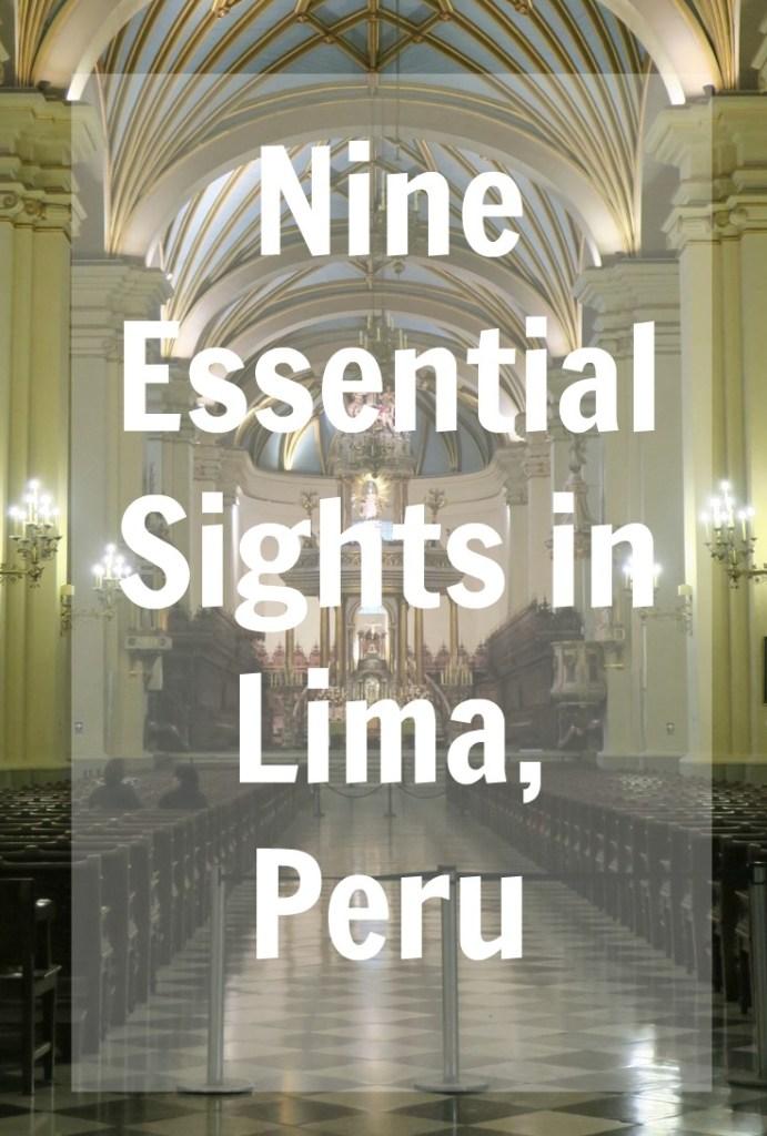 Nine Essential Sights in Lima, Peru