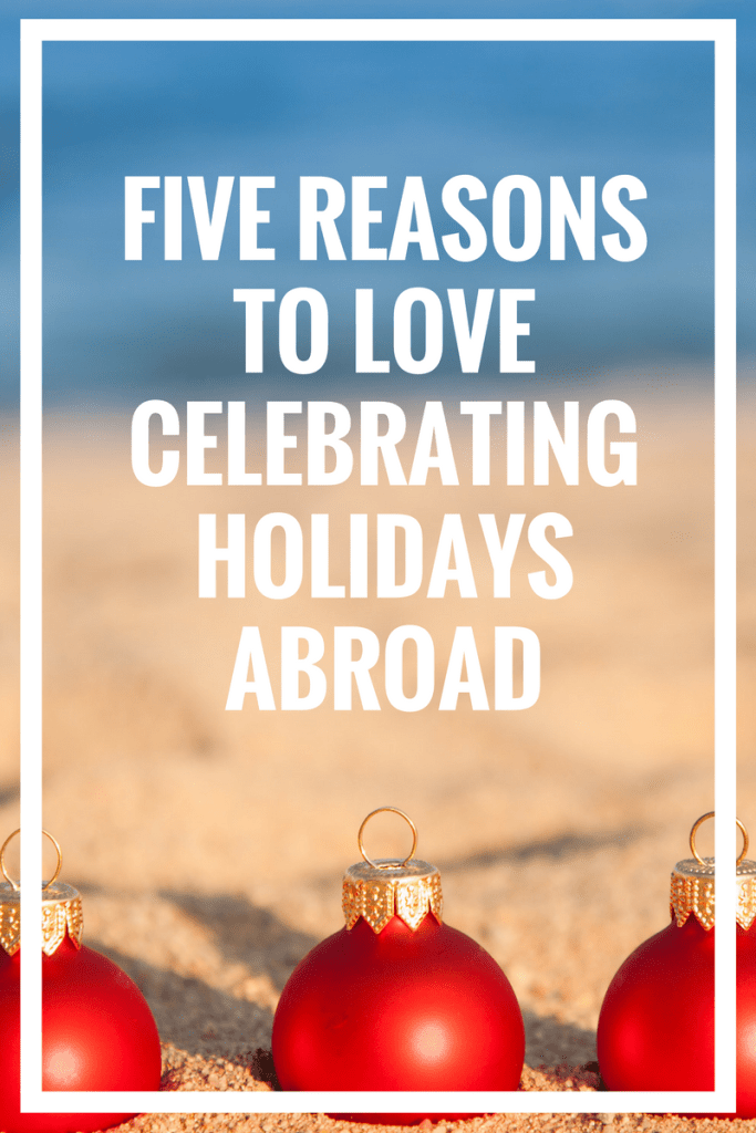 5-great-reasons-to-love-celebrating-holidays-abroad