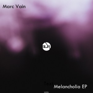 Marc Vain - Melancholia Techno Sub-Label Recordings