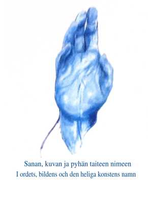 Sanan, kuvan ja pyhän taiteen nimeen / I ordets, bildens och den heliga konstens namn