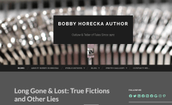 Screen capture for Bobby Horecka, Author of Long Gone & Lost: True Fictions and Other Lies