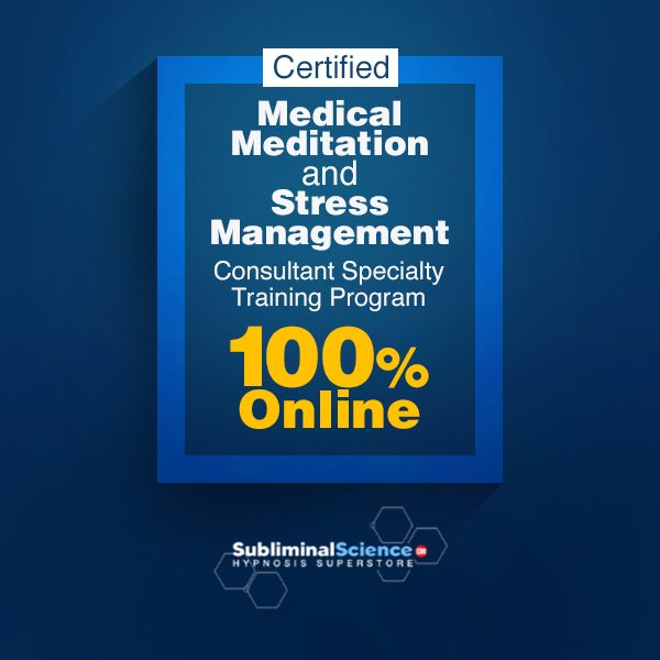 Certified Medical Meditation And Stress Management Consultant Specialty Training Program 100 Online