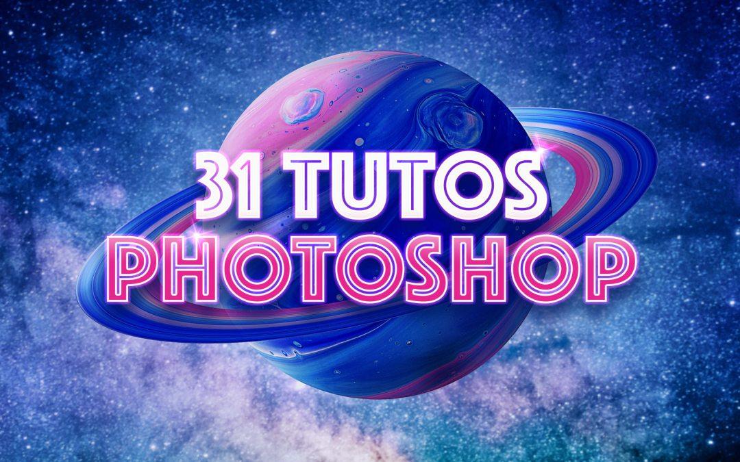 31 tutos photoshop débutants et avancés