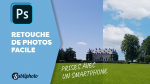 Retouche de photos prises avec un smartphone