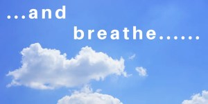 picture of clouds saying and breathe for blogging and me