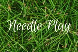 pine needle play