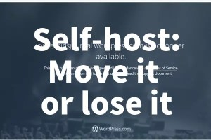 Self-host: Move it or lose it