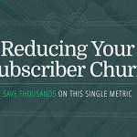 Reducing Subscriber Churn