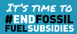 It's time to end fossil fuel subsidies!