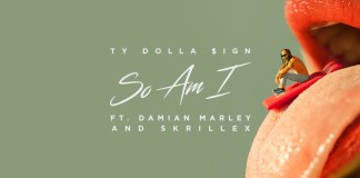 "Ty Dolla Sign ft. Damian Marley and Skrillex- ""So Am I"""