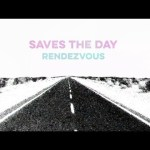 Saves the Day rendezvous