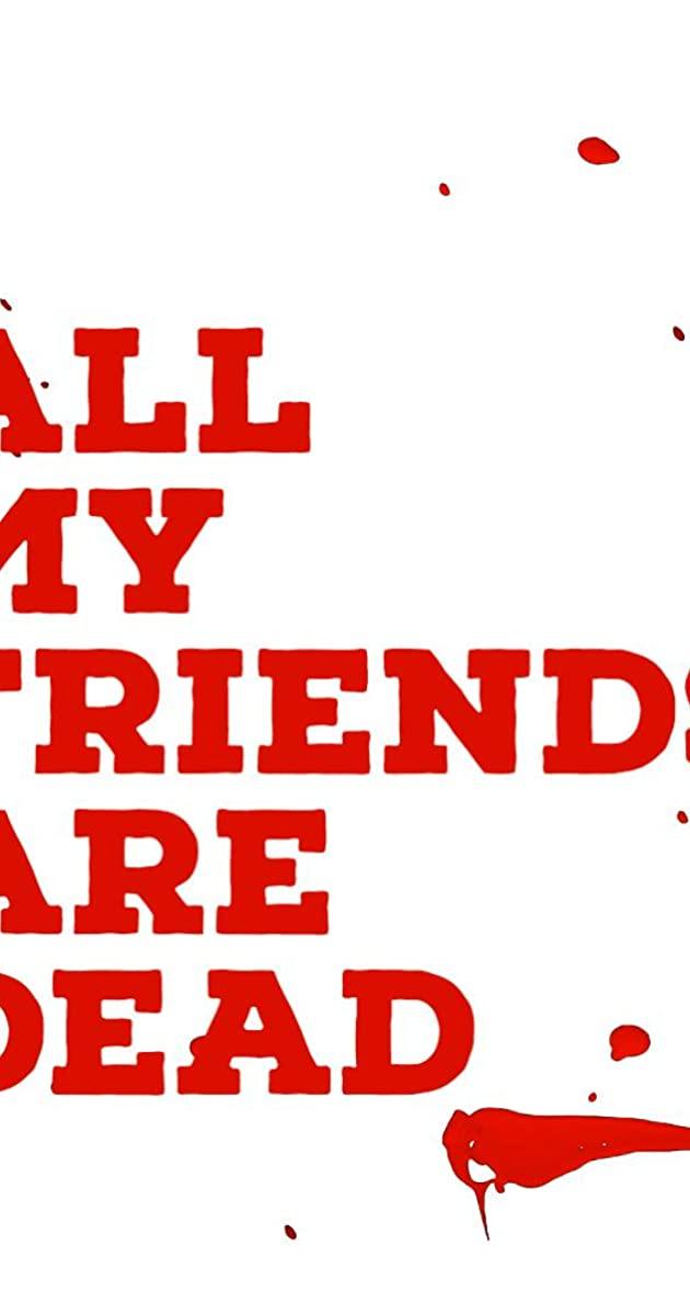 All My Friends Are Dead (2021): ปาร์ตี้สิ้นเพื่อน