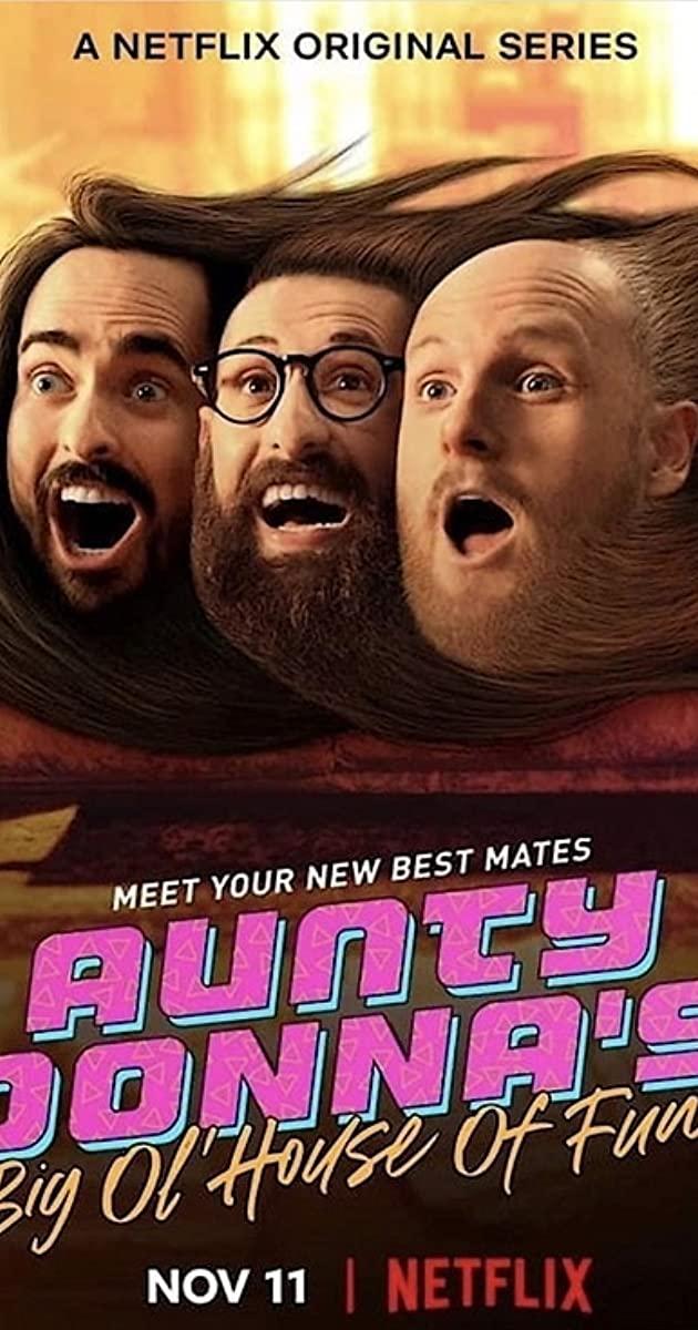 Aunty Donna's Big Ol' House of Fun  TV Series (2020): สามหนุ่ม สามฮา หน้าจอ
