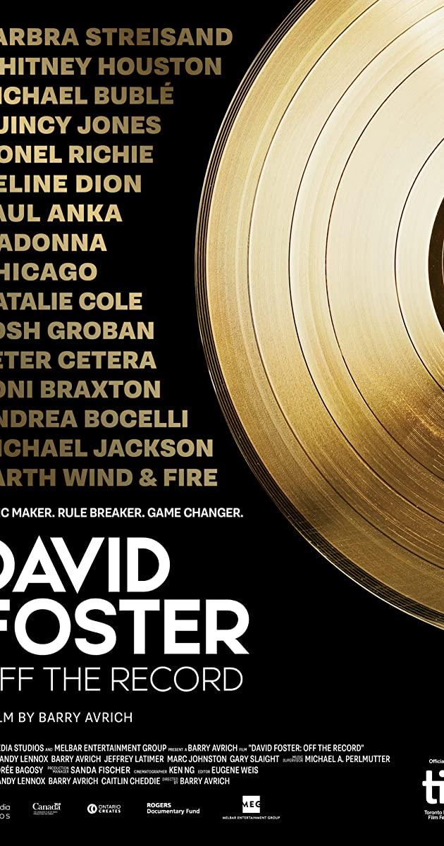 David Foster: Off the Record (2019): เดวิด ฟอสเตอร์: เบื้องหลังสุดยอดเพลงฮิต