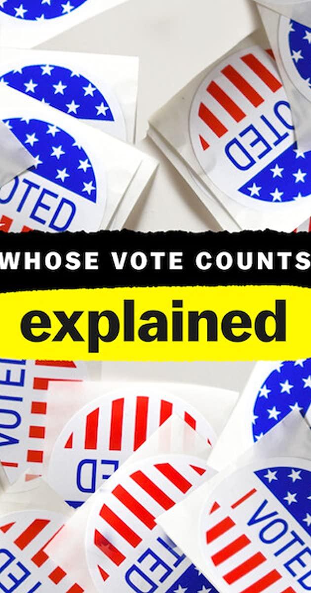 Whose Vote Counts, Explained TV Mini-Series (2020)