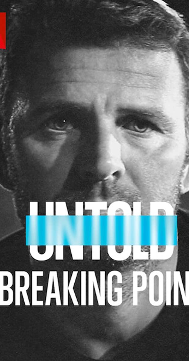Untold: Breaking Point (2021): จุดแตกหัก