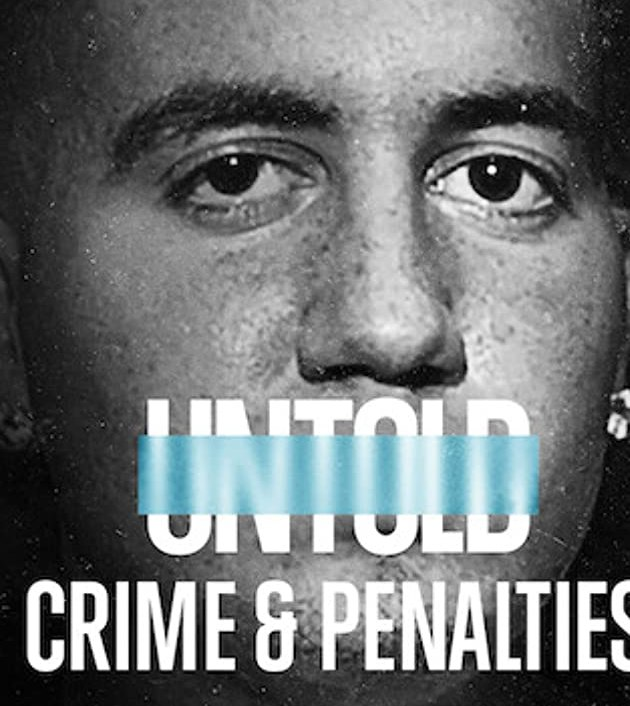 Untold: Crimes and Penalties (2021): ผิดกติกาต้องรับโทษ