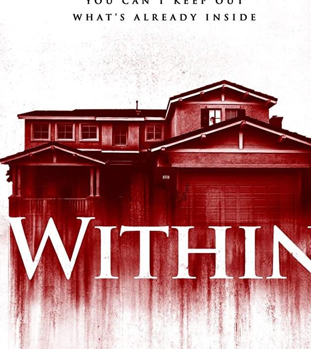 Within (2016): มันแอบอยู่ในบ้าน