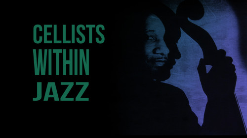 CELLISTS WITHIN JAZZ-FBwTITLE