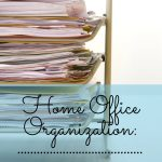 Home Office Organization:  What to Keep