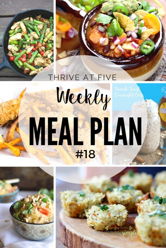 Take the stress out plan planning.  Thrive at Five Weekly Meal Plan #18 is your shortcut to fresh and tasty recipe ideas your family will love! Let's get cooking!