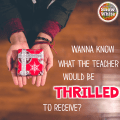 Gifts teachers want might surprise you.