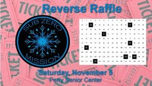 2nd Annual Sub Zero Mission Reverse Raffle