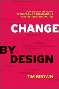 Change by Design - Design Thinking - by Tim Brown