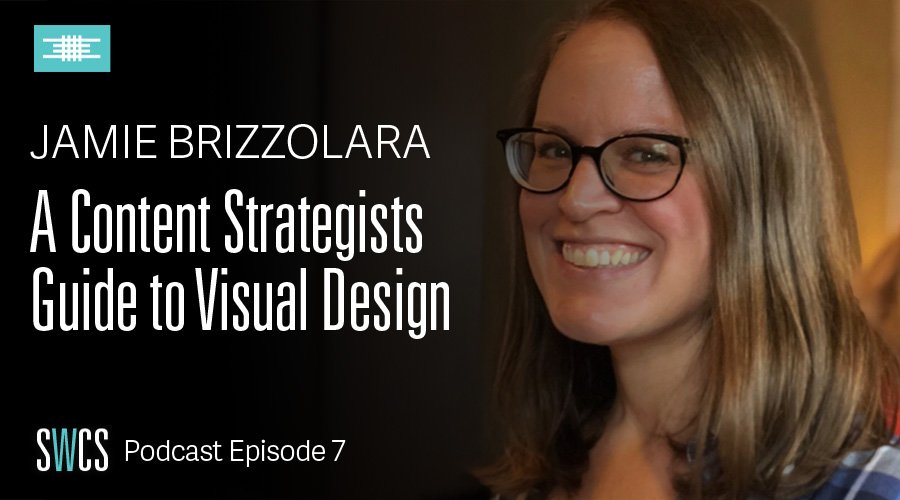 A Content Strategists Guide To Visual Design with Jamie Brizzola