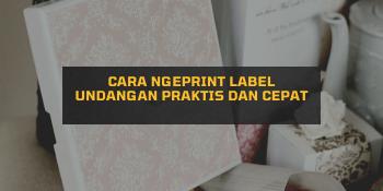 Cara Ngeprint Label Undangan Praktis dan Cepat