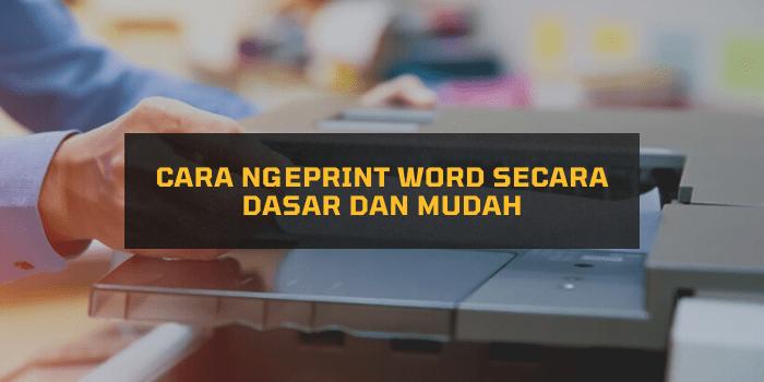 Cara Ngeprint Word secara Dasar dan Mudah