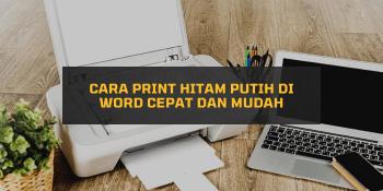 Cara Print Hitam Putih di Word Cepat dan Mudah