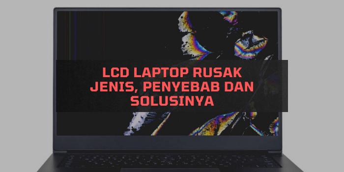 LCD Laptop Rusak