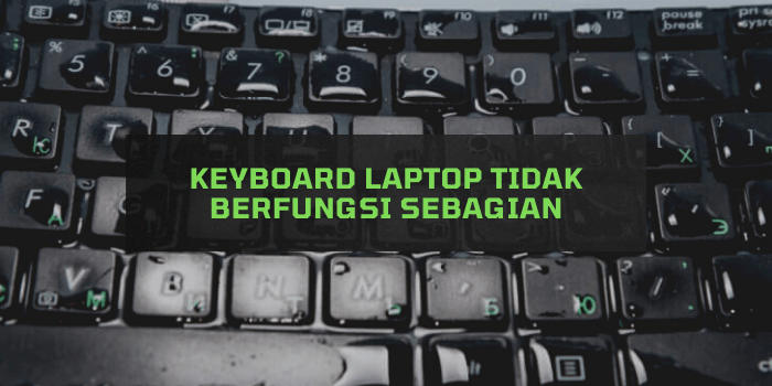 Keyboard Laptop tidak Berfungsi Sebagian