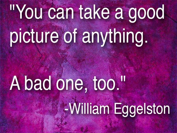 william eggleston quote