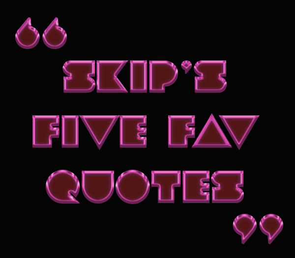skips five favorite quotes
