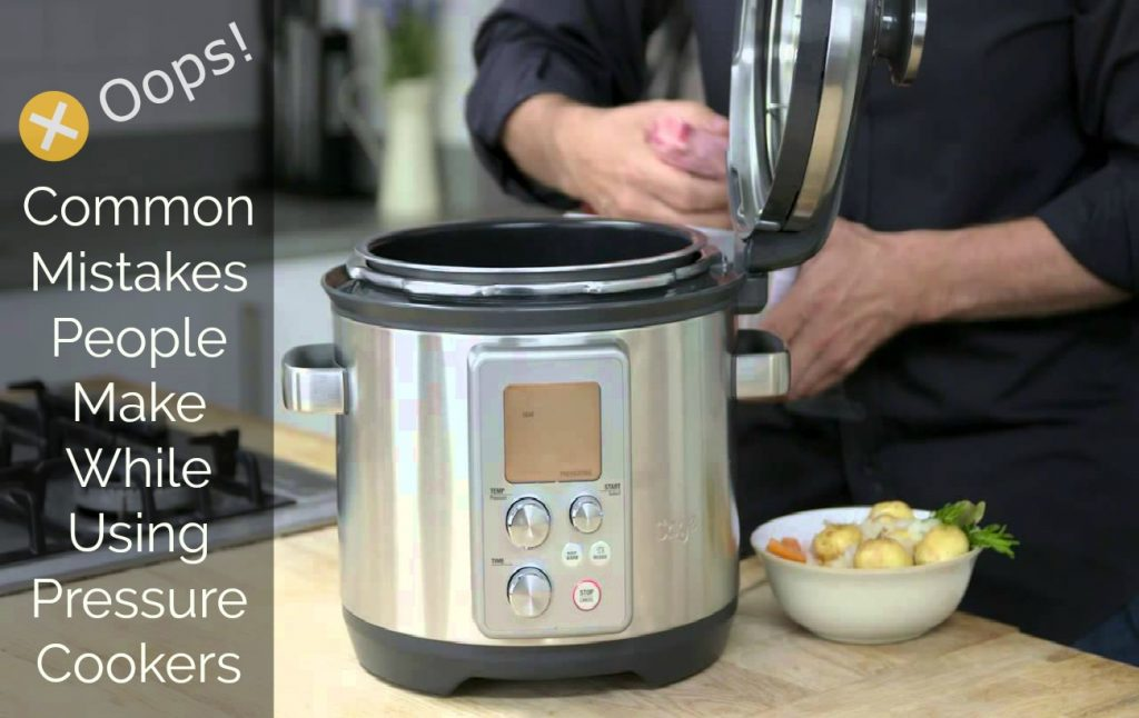 common mistakes people make while using pressure cookers