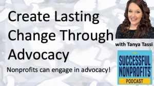 Podcast Create Lasting Change Through Advocacy